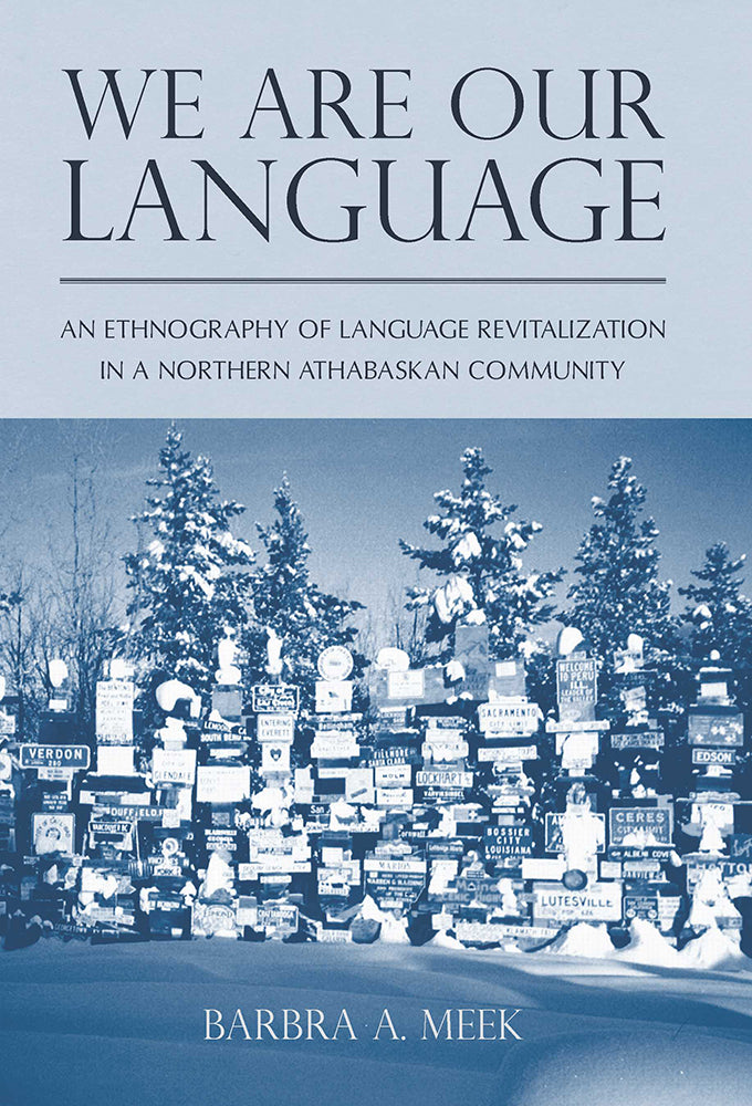 We Are Our Our Language: An Ethnography of Language Revitailzation in a Norther Athbaskan Community