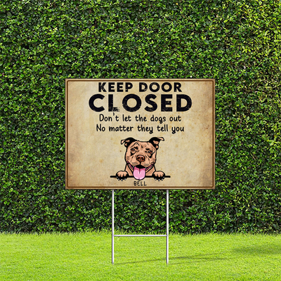 Keep Door Closed - Personalized Custom Yard Sign