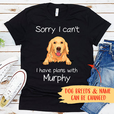 Sorry I can't - Personalized Custom T-Shirt
