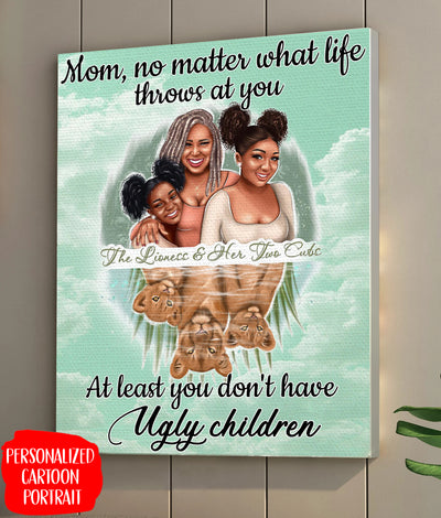 MOM, NO MATTER WHAT LIFE THROWS AT YOU- PERSONALIZED CUSTOM CANVAS
