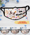 Ew People - Personalized Custom Face Mask