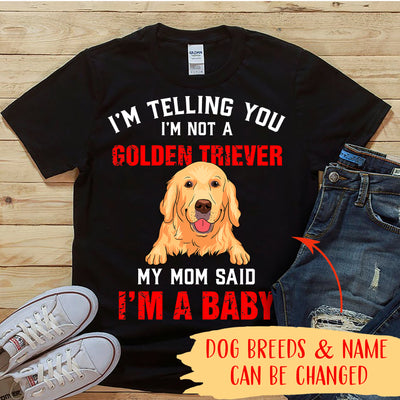 MY MOM SAID I'M A BABY - PERSONALIZED CUSTOM T-SHIRT