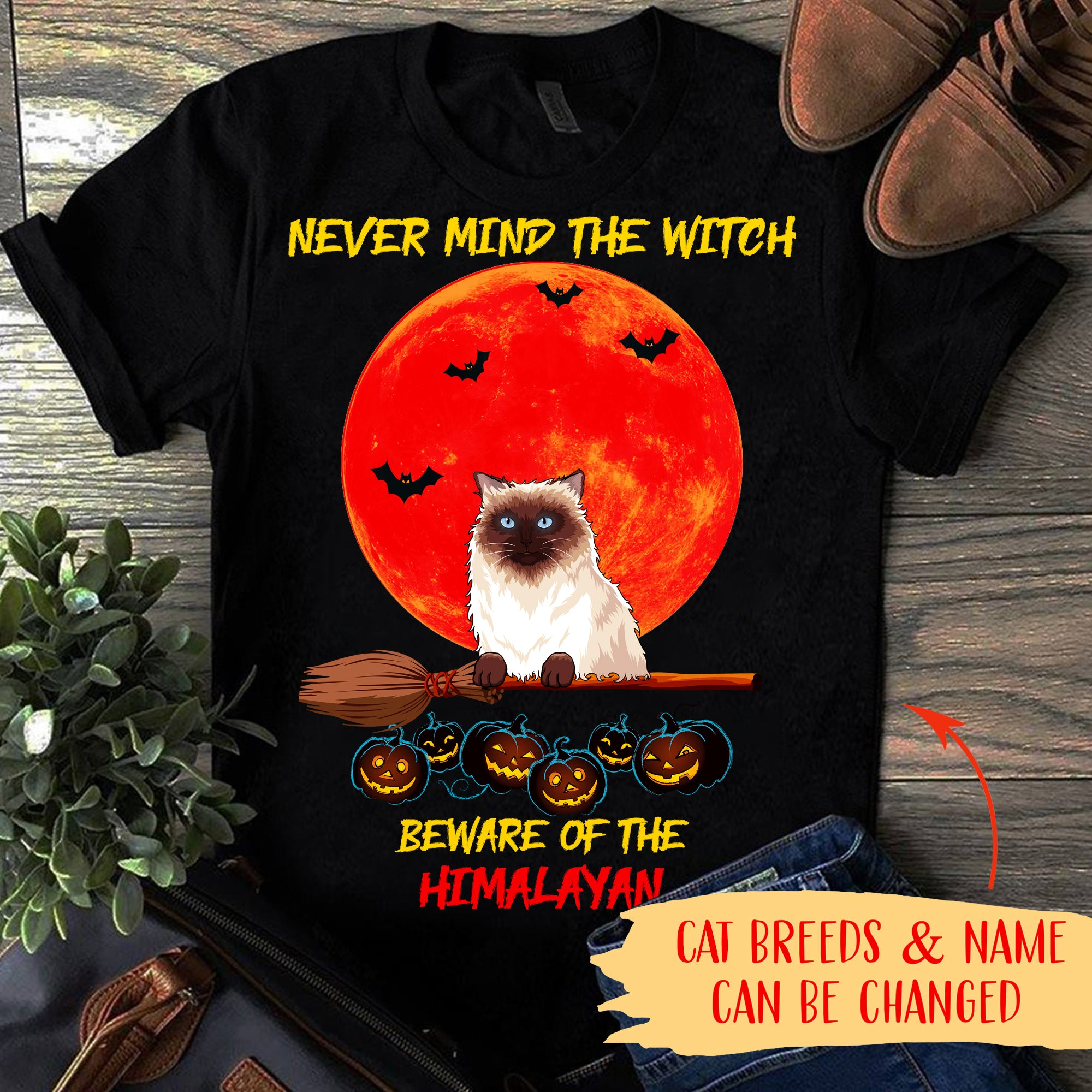 NEVER MIND THE WITCH - CAT - PERSONALIZED CUSTOM T-SHIRT