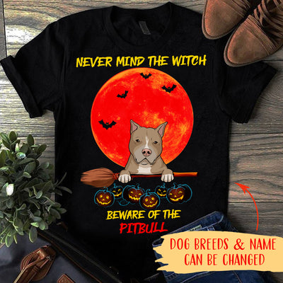 NEVER MIND THE WITCH - DOG - PERSONALIZED CUSTOM T-SHIRT