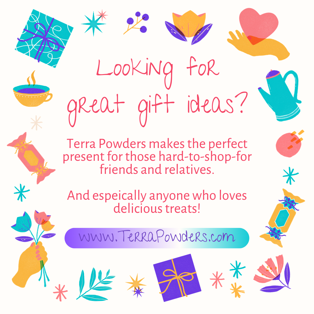 Looking For Great Gift Ideas Terra Powders Makes The Perfect Present For Those Hard To Shop For