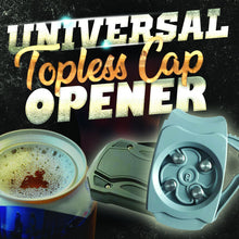 Load image into Gallery viewer, Universal Topless Cap Opener