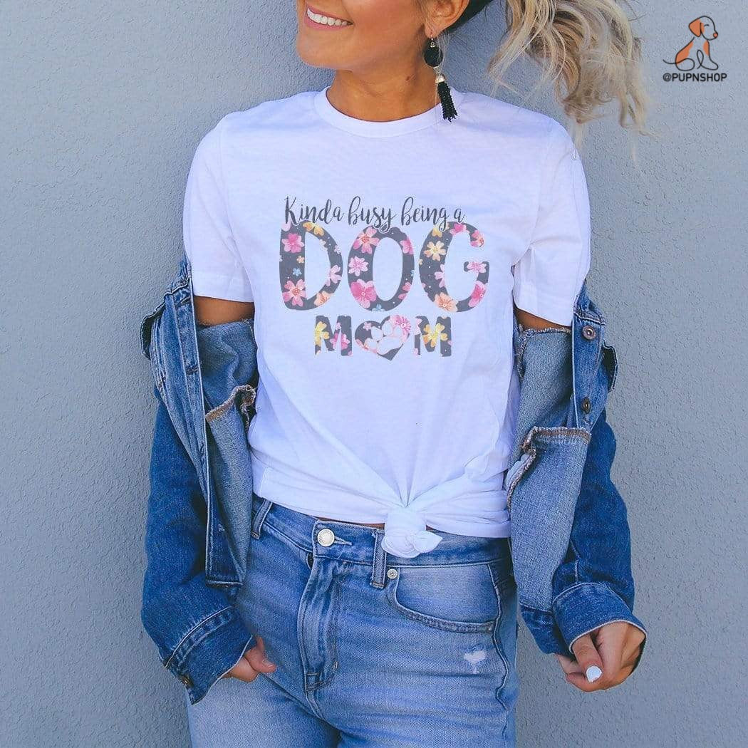 Kinda Busy Being A Dog Mom Graphic T-Shirt - Pup n Shop