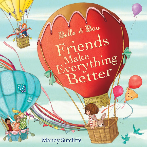 Friends Make Everything Better Book