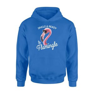 Single and ready to flamingo - Standard Hoodie - Family Presents