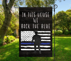 In this house, we Back the Blue, Police Support Flag, Back the blue flag, Blue Lives Matter Flag - Garden Flag