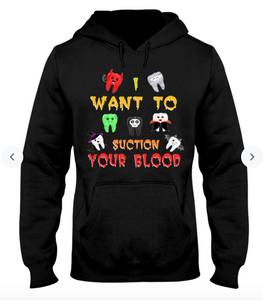 I Want To Suction Your Blood Hooded Sweatshirt