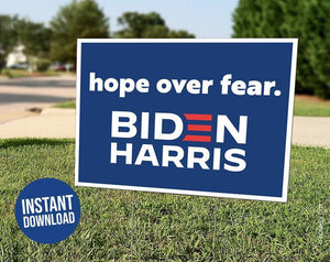 Hope Over Fear Yard Sign, Printable Yard Sign, Joe Biden President, 2020 Election, Democrats Yard Sign, Biden Harris 2020, Kamala Harris