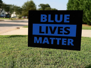 "BLUE LIVES MATTER - Support The Police Yard Sign - 18"" x 24"""