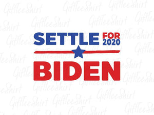 Settle for Joe Biden Vote 2020  Yard Sign