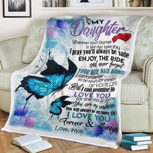 To My Daughter I Can Promise To Love You Love Mom Butterfly Blanket