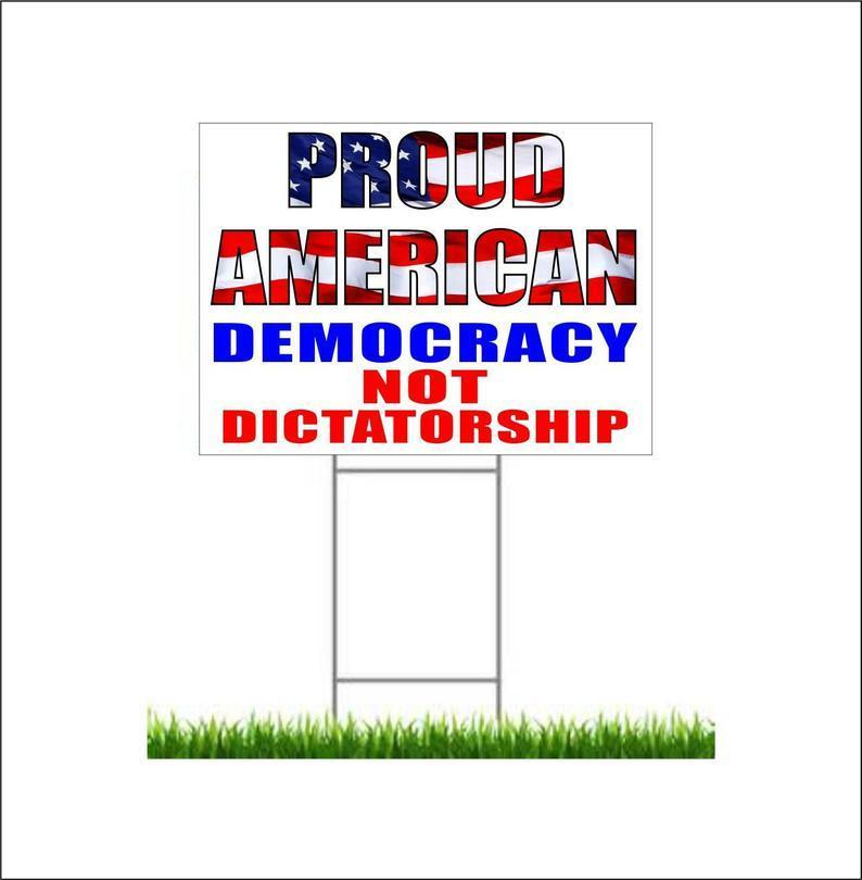 Proud American yard sign with stake,Democracy not Dictatorship yard sign, anti trump sign, Vote blue 2020 sign, Not my president yard sign