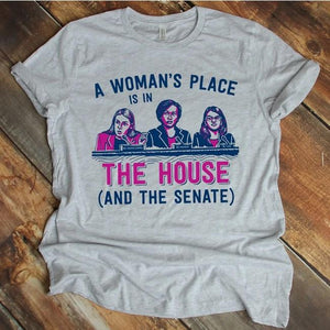 A Woman's Place Is In The House (And The Senate) - Standard T-shirt