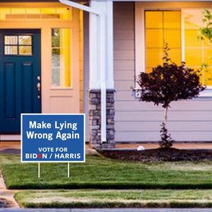 Make Lying Wrong, Joe Biden Campaign Sign, Political Yard Sign, Democrat Biden Lawn Sign, Election 2020, Anti Trump