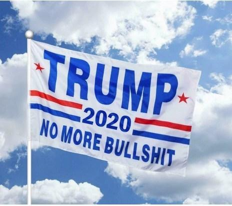 President Donald Trump 2020 No More Bullshit Garden Flag, House Flag