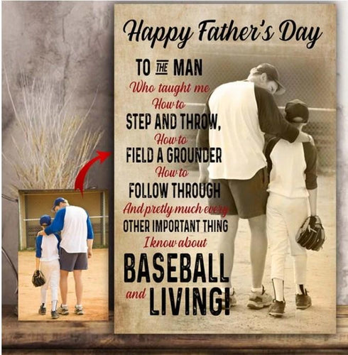 Happy father's day to the man who taught me how to step and throw - Baseball canvas