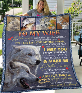 Blanket - Wolf - Gift for my wife - Birthday gift, Christmas, Anniversary gift - One smilt can't change the world but your smile changes mine