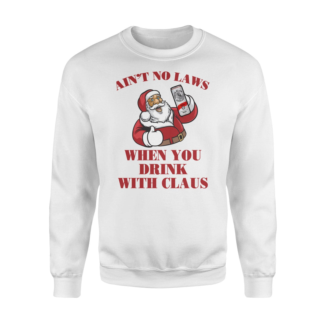 Ain't No Laws when you drink with claus - Standard Fleece Sweatshirt - Family Presents