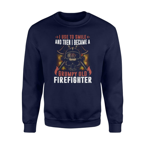 Grumpy Old Firefighter Fleece Sweatshirt - Family Presents