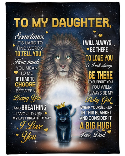 GREAT GIFT FOR DAUGHTER Blanket - Lion dad - Birthday gift, Christmas gift - I would use my last breath to say I love you