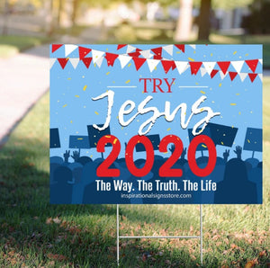 Inspirational Yard Sign- Vote Try Jesus for 2020| Jesus 2020 Yard Sign| 2020 Election|Jesus Sign|Christian Yard Sign