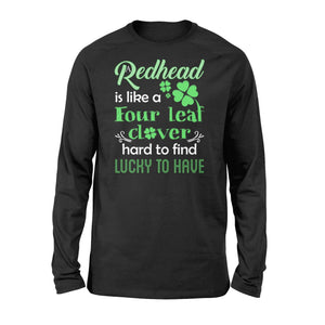 Redhead is like a four leaf clover - Standard Long Sleeve - Family Presents