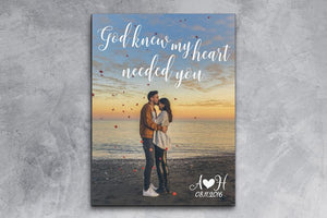 Couple Photo Canvas With Saying, God Knew My Heart Needed You, Anniversary Gift For Wife or Husband, Valentines Day, Wedding Or Christmas