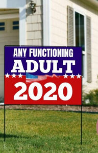Lawn/yard sign, BLM, Anti Racism any functioning adult, Trump, Trump Nope, Biden 2020 Yard Sign