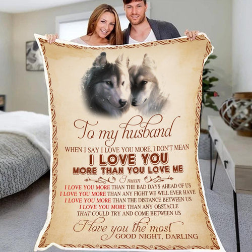 Husband Wolf Blanket - To my husband when I say I love you more I love you the most - Fleece Blanket - Family Presents
