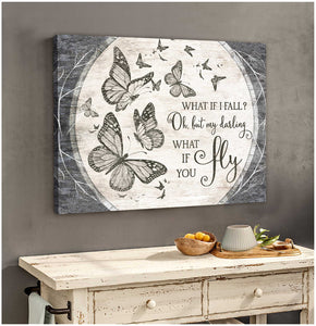 Beautiful Butterfly Canvas What If You Fly Wall Art Decor – Butterfly Canvas Print Wall Art - Anniversary Birthday Christmas Housewarming Gift Home Decor