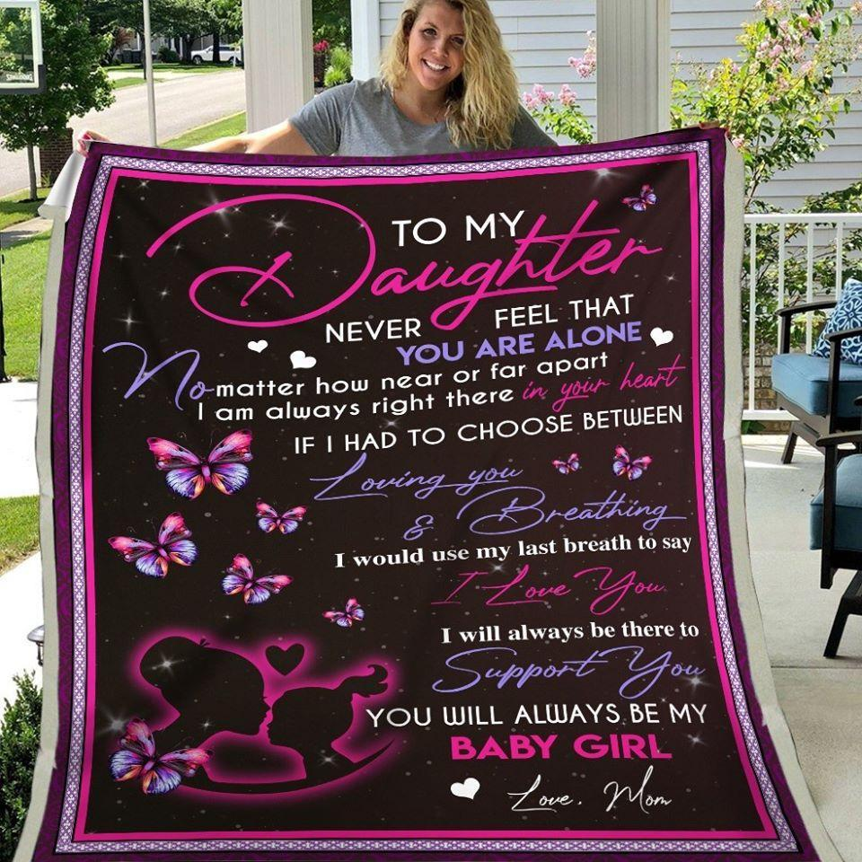 Daughter Blanket To my daughter never feel that you are alone no matter how far or near Christmas Gift - Fleece Blanket - Family Presents