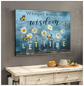 Whisper words of wisdom Let it be Wall Art Decor – Butterfly Canvas - Anniversary Birthday Christmas Housewarming Gift Home Decor