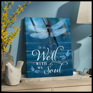 It Is Well With My Soul Wall Art – Dreagonfly Canvas - Anniversary Birthday Christmas Housewarming Gift Home Decor