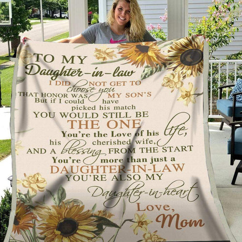 Daughter-in-law To My Daughter-in-law Blanket I did not get to choose you that honor was my son's Fleece Blanket - Family Presents