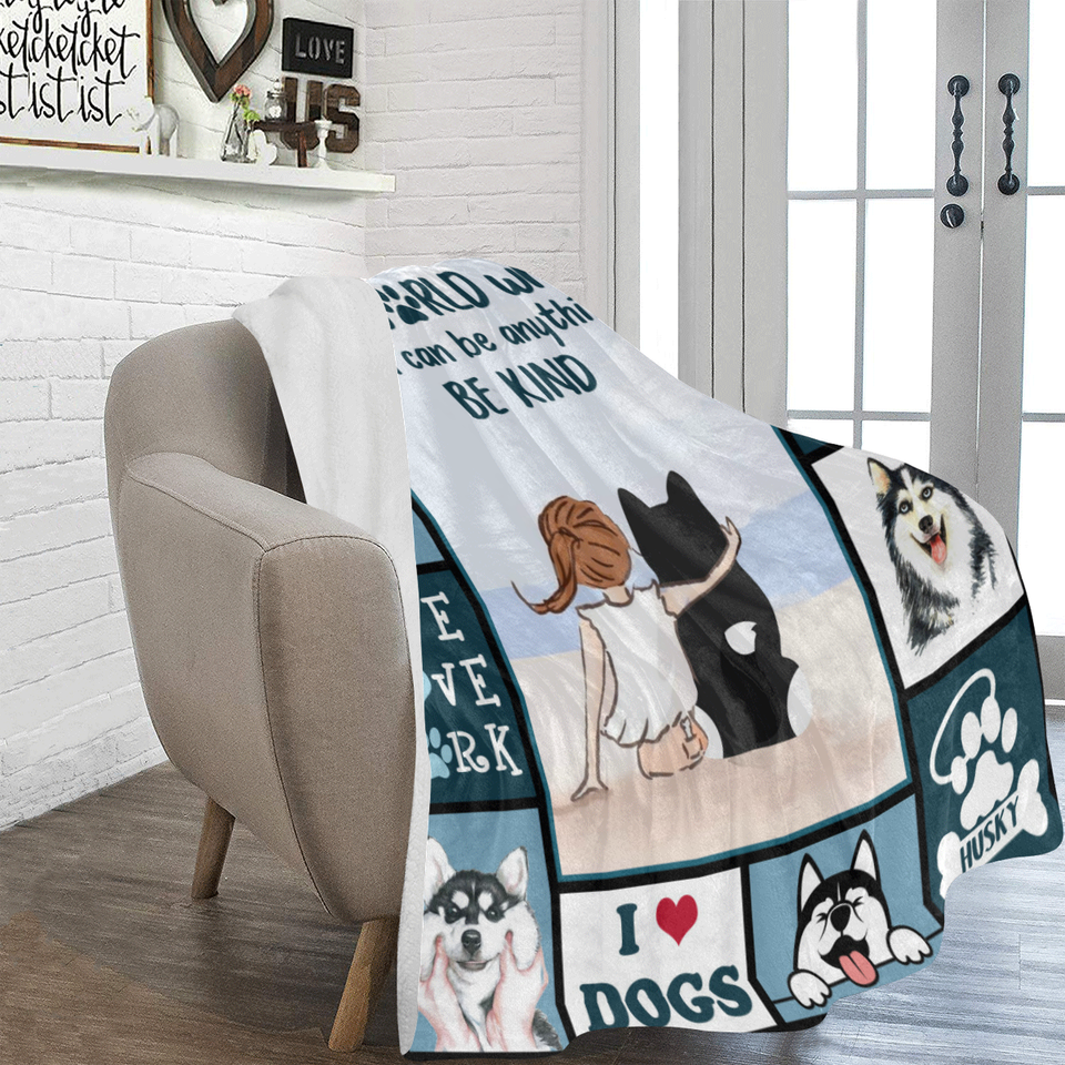 Dog Blanket In A World Where You Can Be Anything Be Kind Siberian Husky Dog Fleece Blanket