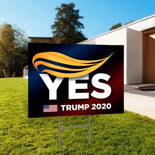 Pro Trump Sign, Trump Yes 2020 Yard Sign, Trump President Sign, Republican Sign, Political Sign, Trump Campaign Yard Sign, Trump Hair Sign
