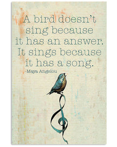 MA Vertical Canvas - A bird doesn't sing because it has an answer