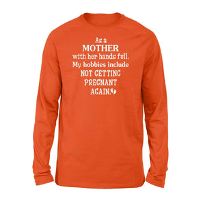 as a mother with her hands full (2) - Standard Long Sleeve - Family Presents