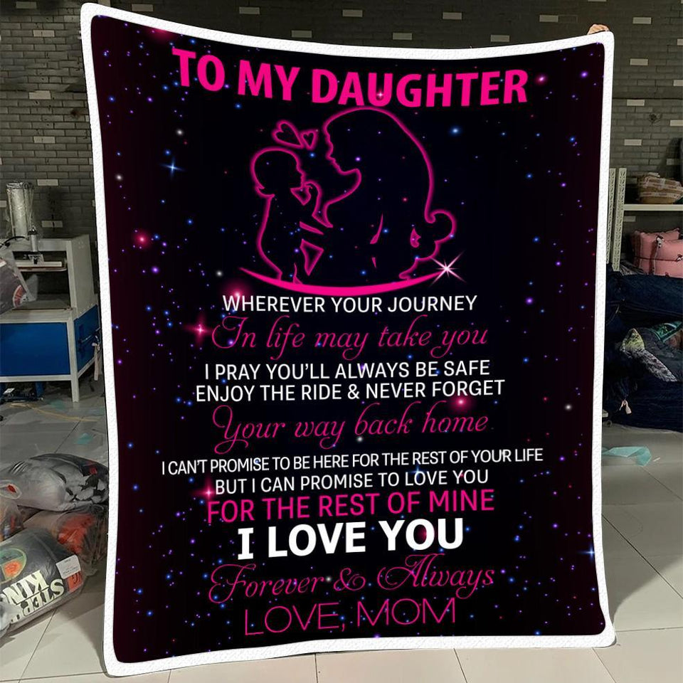 Daughter Blanket To My Daughter Wherever Your Journey In Life May Take You I Love You - Fleece Blanket - Family Presents
