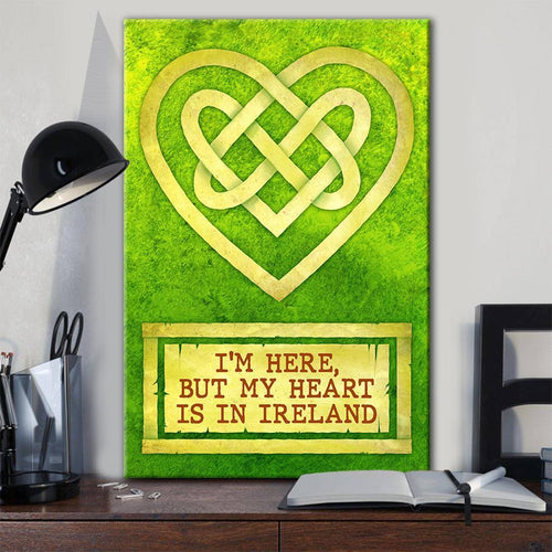 I'm Here But My Heart Is In Ireland Canvas