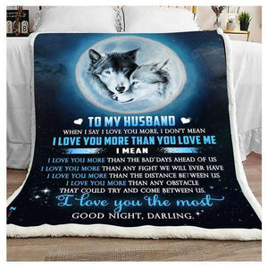 Husband Wolf Blanket - To my husband when I say I love you more - Fleece Blanket - Family Presents