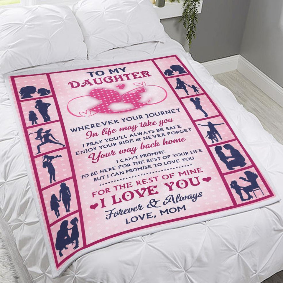 Daughter Blanket To My Daughter Wherever Your Journey In Life May Take You I Love You - Fleece Blanket