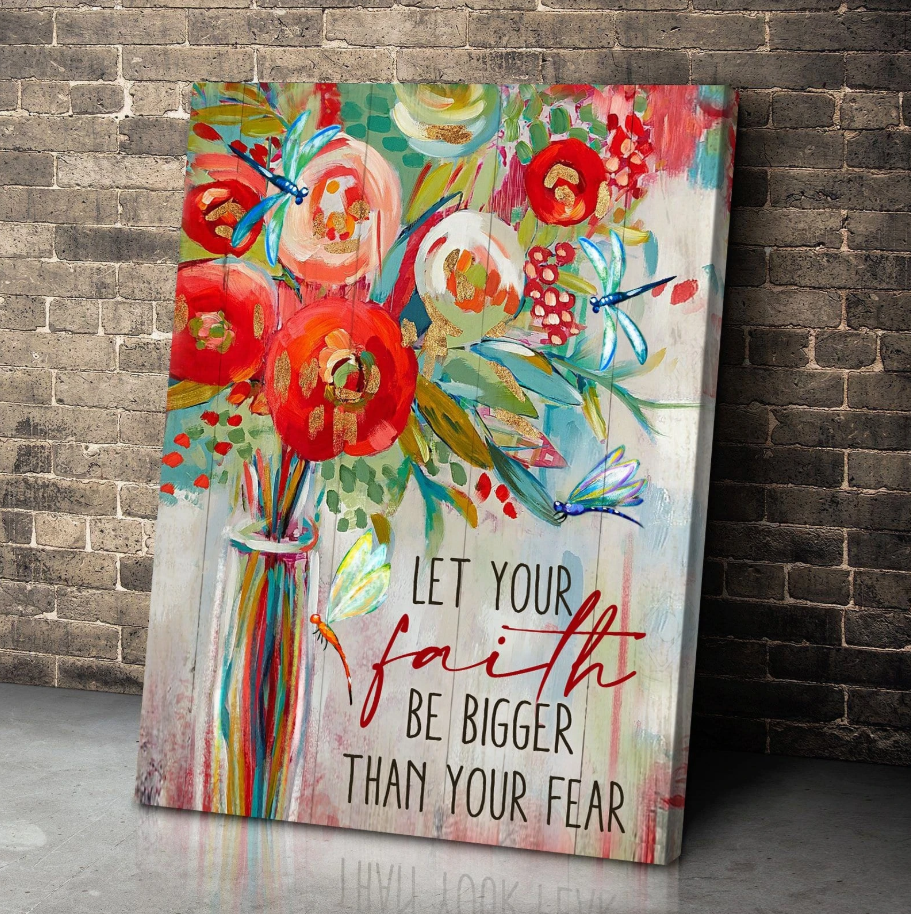 Dragonfly Canvas - Faith canvas wall art - Gift for Husband/Wife/ Couples - Anniversary, Birthday, Valentine, Christmas gift - Let your faith be bigger than your fear
