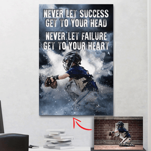 Never get success get to your head - Baseball custom canvas prints with photo