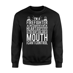I'm A Firefighter Born With My Heart Fleece Sweatshirt - Family Presents