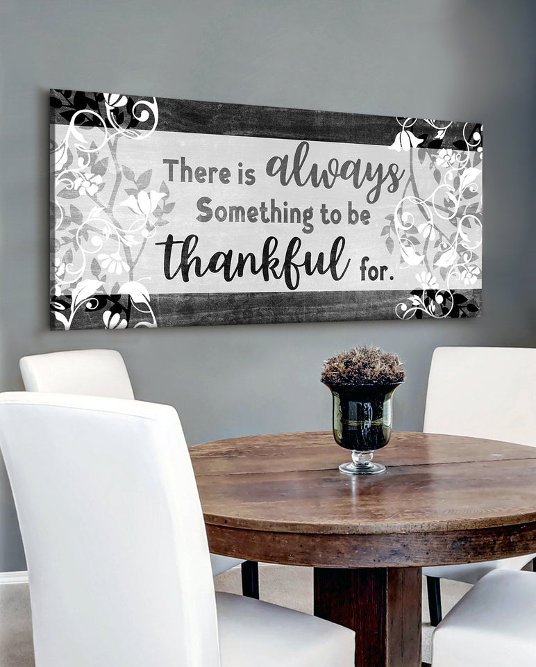 Christian Wall Art: There is Always Something to be Thankful For V2  (Wood Frame Ready To Hang)